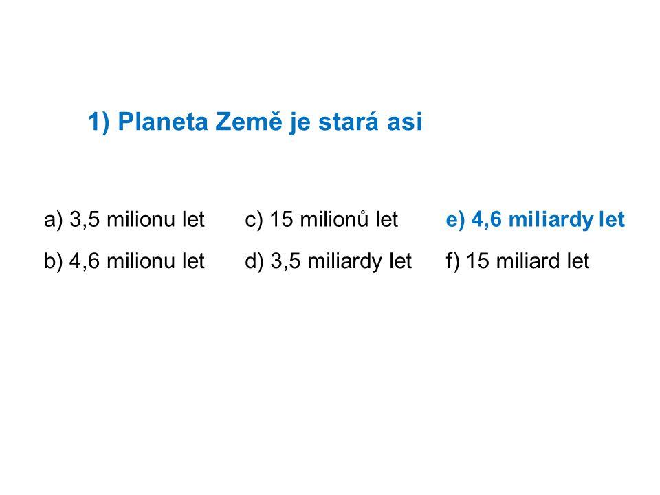 7) Litosféra sahá do hloubky až a) 300 cmb) 25000 mc) 4,6 miliardy km d) 150 kme) 6378 kmf) 10 km