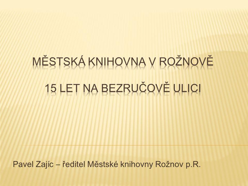 Pavel Zajíc – ředitel Městské knihovny Rožnov p.R.