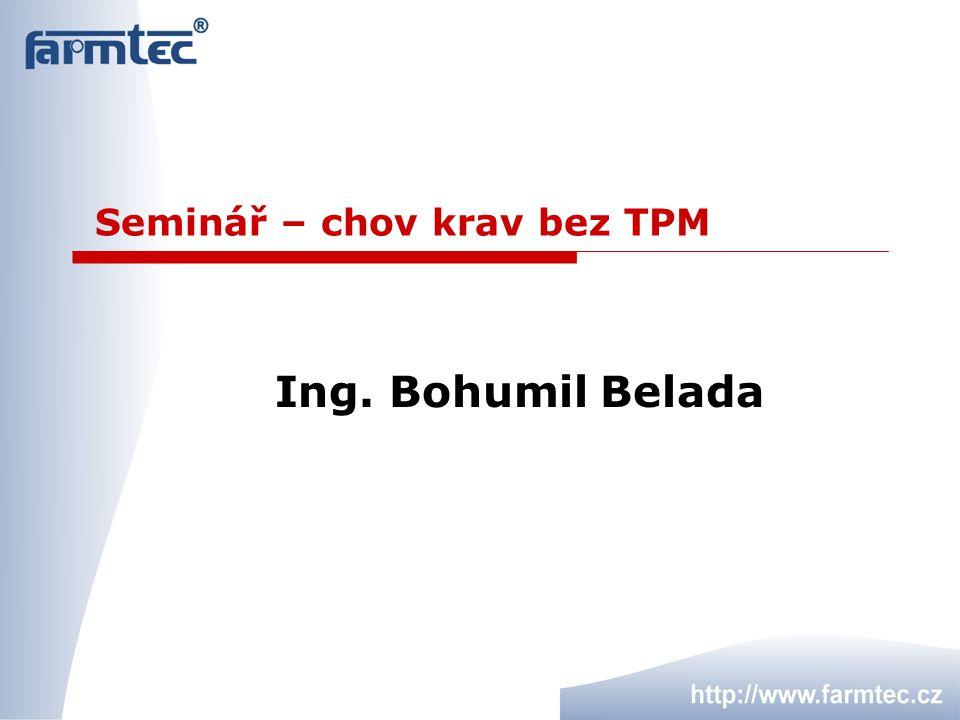 Seminář – chov krav bez TPM Ing. Bohumil Belada