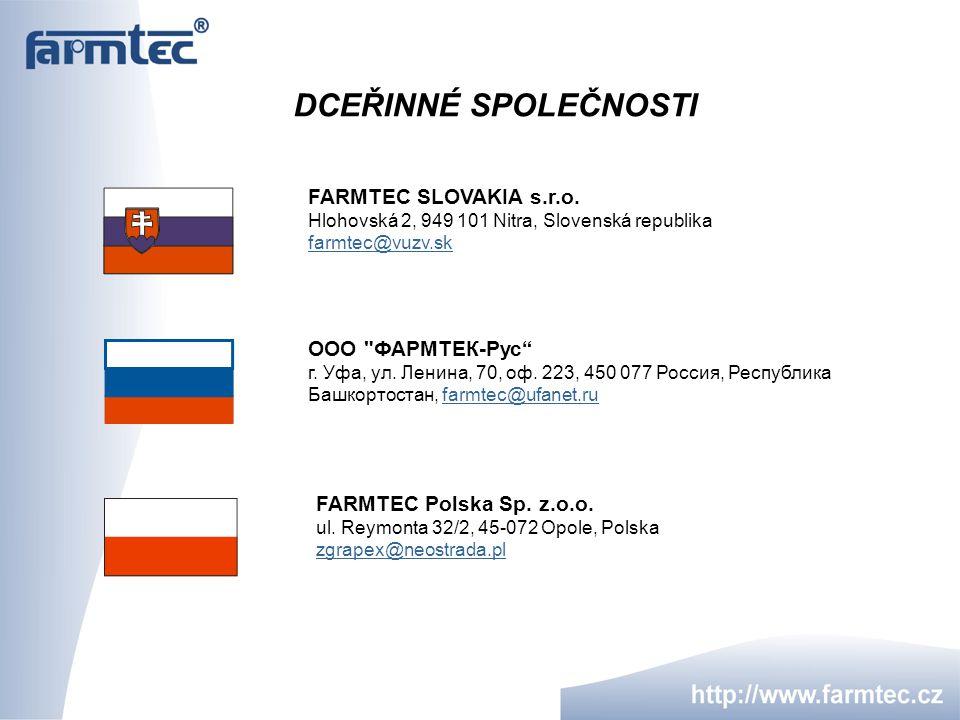 DCEŘINNÉ SPOLEČNOSTI FARMTEC SLOVAKIA s.r.o. Hlohovská 2, 949 101 Nitra, Slovenská republika farmtec@vuzv.sk farmtec@vuzv.sk ООО