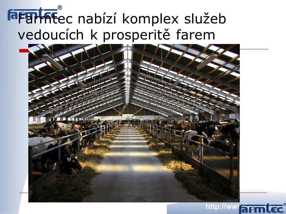 Prodej + montáž + generální dodávky Výroba technologie Vývoj technologie Financování a dotační management Stavební projekce Zootechnické poradenství Záruční a pozáruční servis Farmtec a.s.