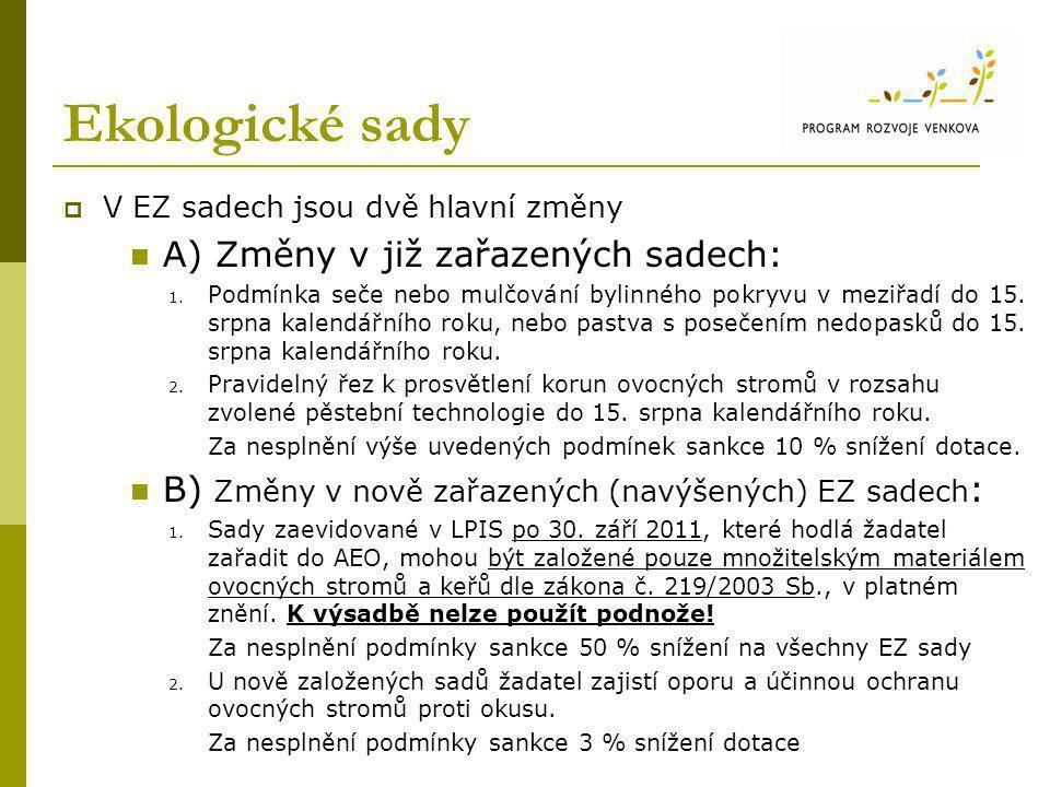 Ekologické sady  V EZ sadech jsou dvě hlavní změny A) Změny v již zařazených sadech: 1. Podmínka seče nebo mulčování bylinného pokryvu v meziřadí do