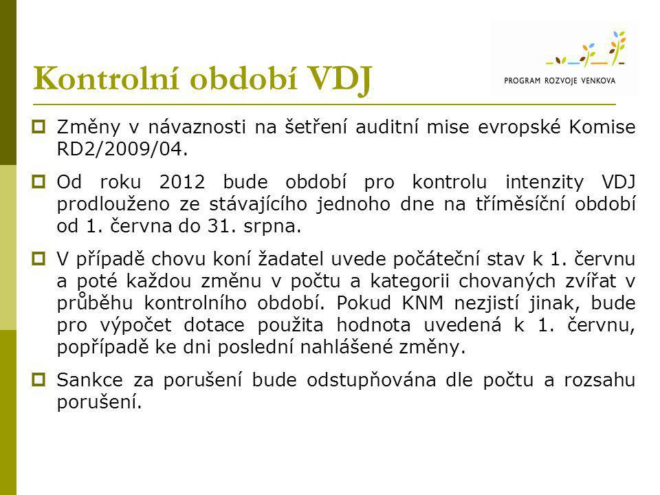 Kontrolní období VDJ  Změny v návaznosti na šetření auditní mise evropské Komise RD2/2009/04.  Od roku 2012 bude období pro kontrolu intenzity VDJ p