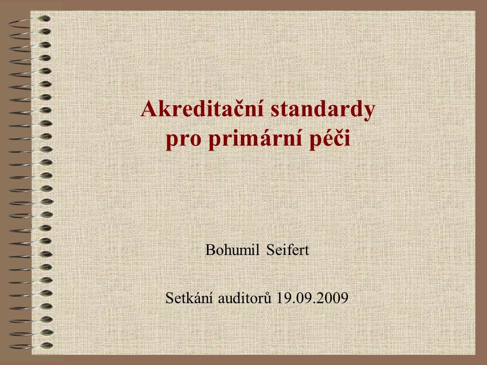Akreditační standardy pro primární péči Bohumil Seifert Setkání auditorů 19.09.2009