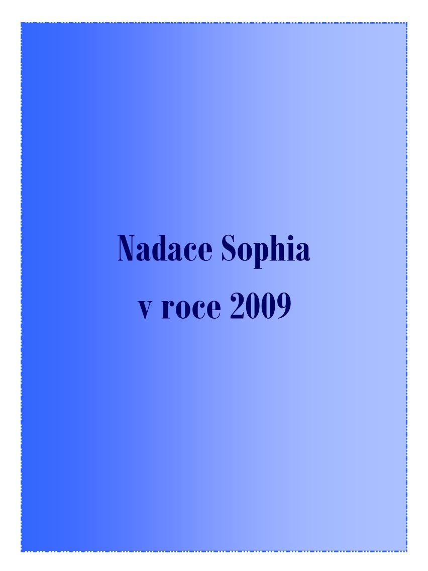 10 Pro rok 2009 si Nadace Sophia stanovila za cíl podporovat především talentované studenty a institucionální aktivity v oblasti ekonomie a práva a podpořit znevýhodněné skupiny a jednotlivce.