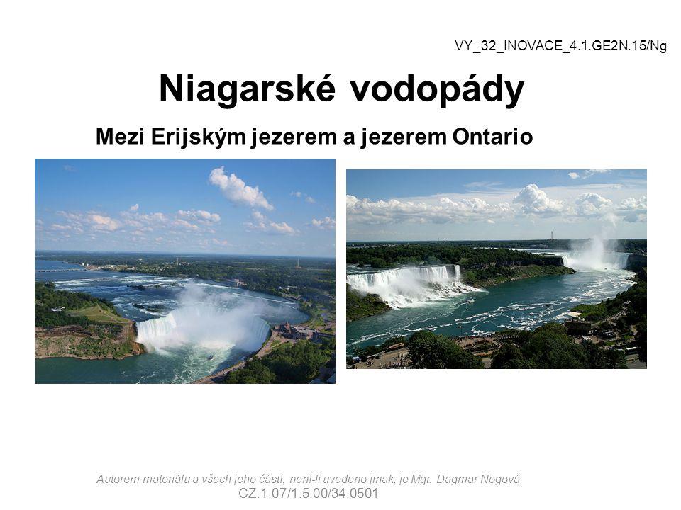 Niagarské vodopády Mezi Erijským jezerem a jezerem Ontario VY_32_INOVACE_4.1.GE2N.15/Ng Autorem materiálu a všech jeho částí, není-li uvedeno jinak, je Mgr.