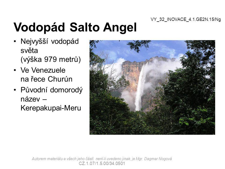 Vodopád Salto Angel Nejvyšší vodopád světa (výška 979 metrů) Ve Venezuele na řece Churún Původní domorodý název – Kerepakupai-Meru Autorem materiálu a