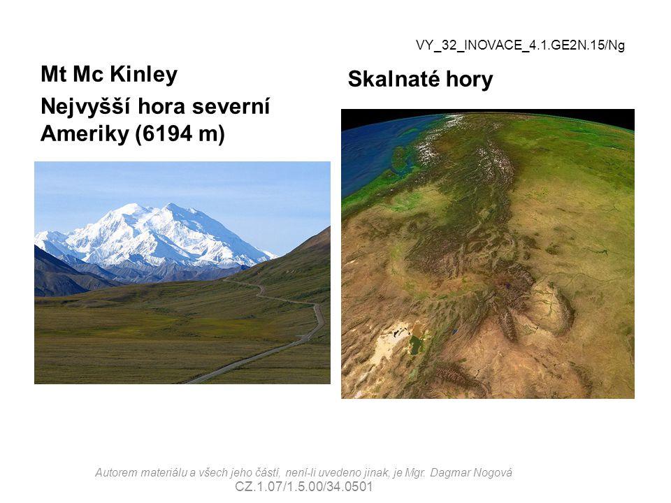 Mt Mc Kinley Nejvyšší hora severní Ameriky (6194 m) Skalnaté hory VY_32_INOVACE_4.1.GE2N.15/Ng Autorem materiálu a všech jeho částí, není-li uvedeno jinak, je Mgr.