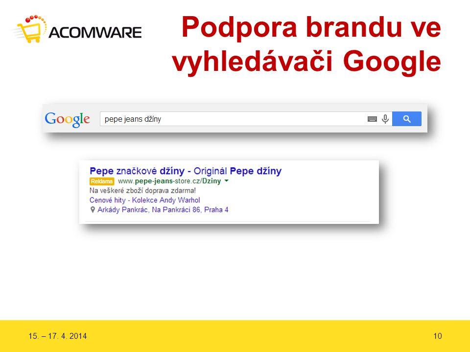 Podpora brandu ve vyhledávači Google 15. – 17. 4. 201410