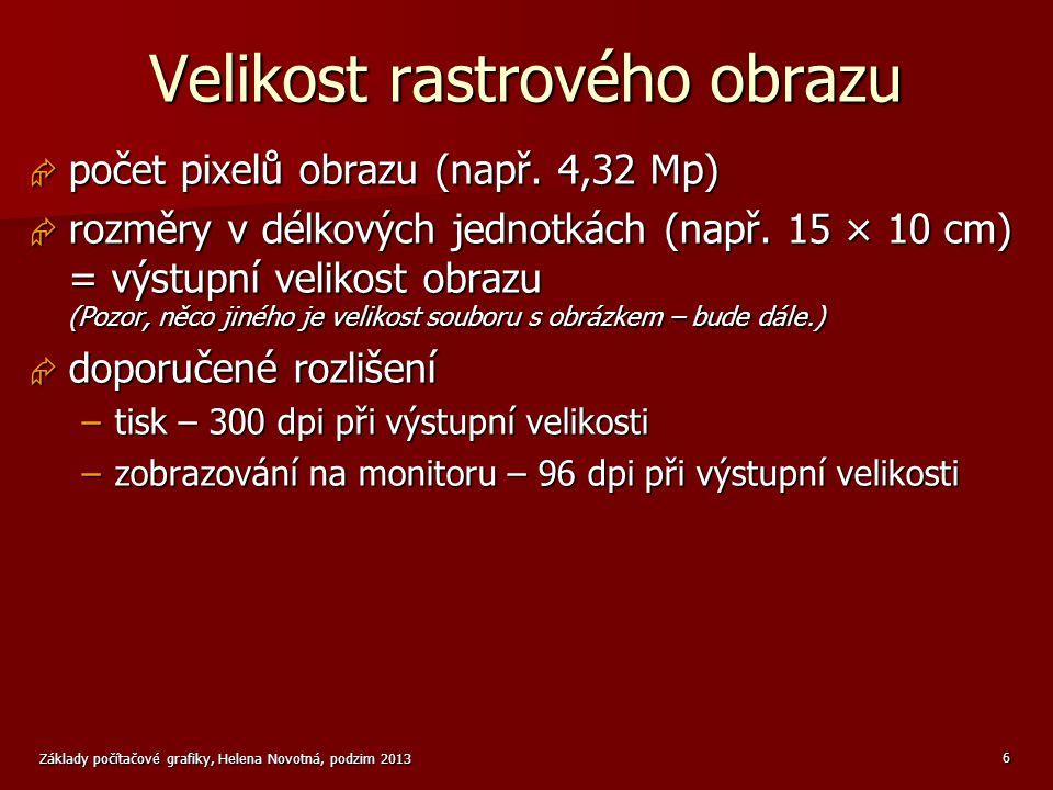 Palety a jejich použití Základy počítačové grafiky, Helena Novotná, podzim 2013 17