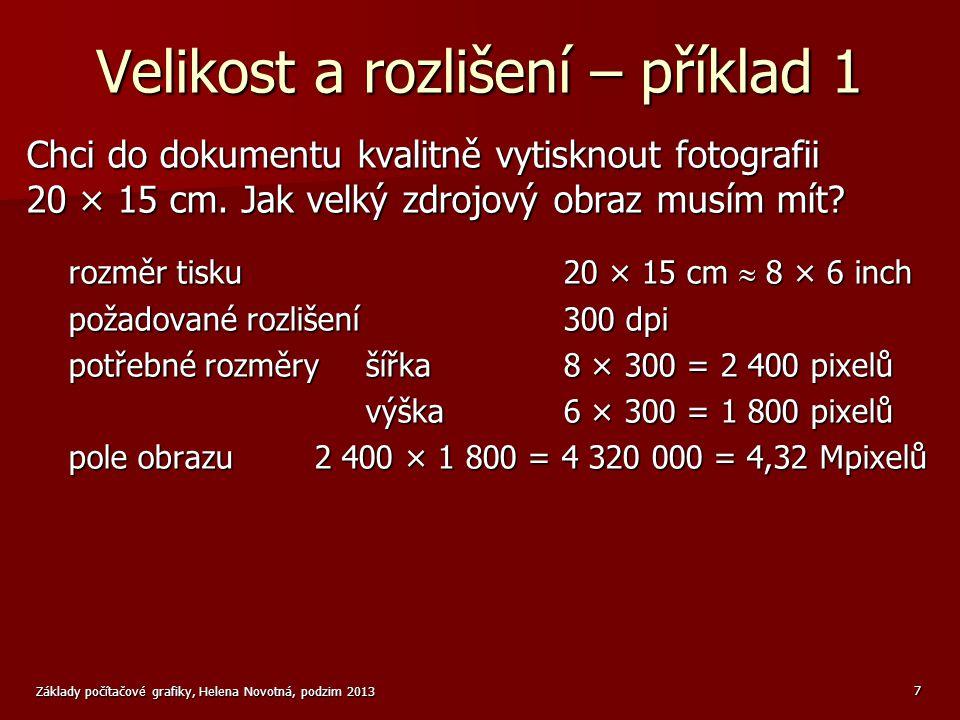 Velikost a rozlišení – příklad 2 Mám fotoaparát 15 Mpixelů.