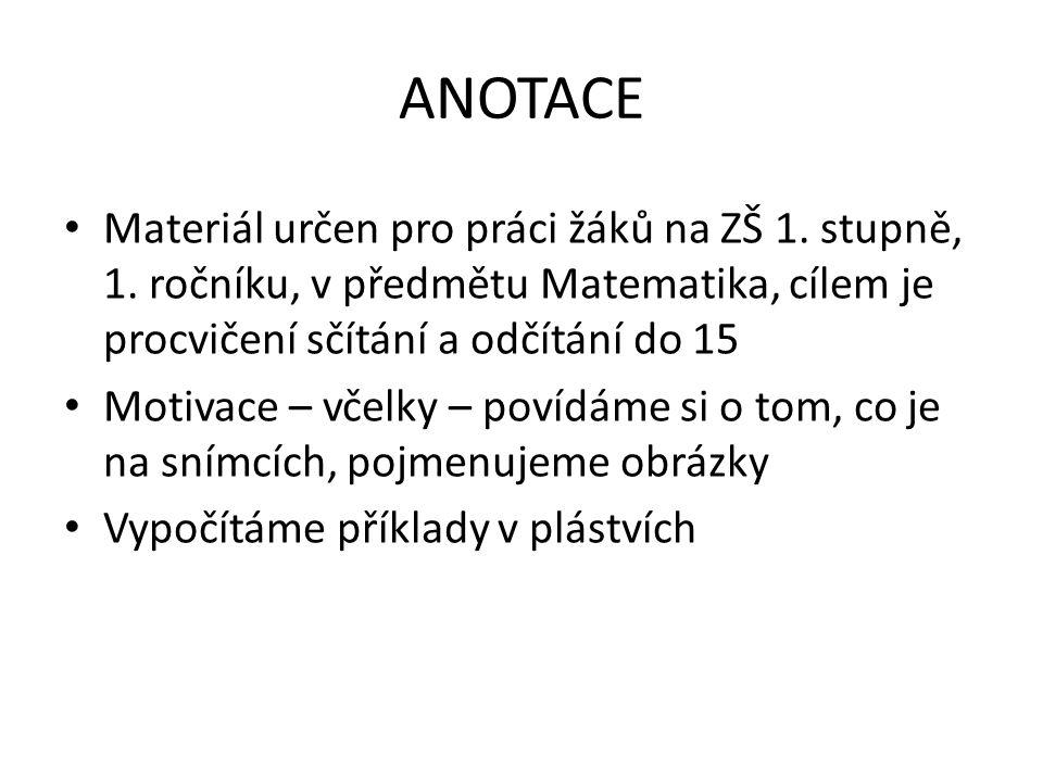 ANOTACE Materiál určen pro práci žáků na ZŠ 1.stupně, 1.