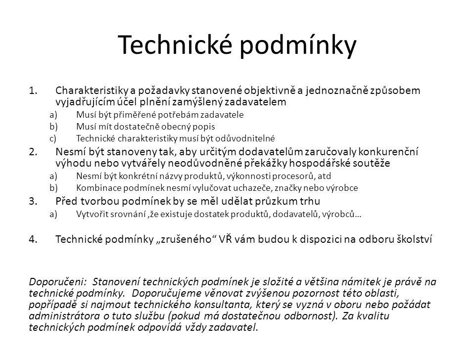 Technické podmínky 1.Charakteristiky a požadavky stanovené objektivně a jednoznačně způsobem vyjadřujícím účel plnění zamýšlený zadavatelem a)Musí být