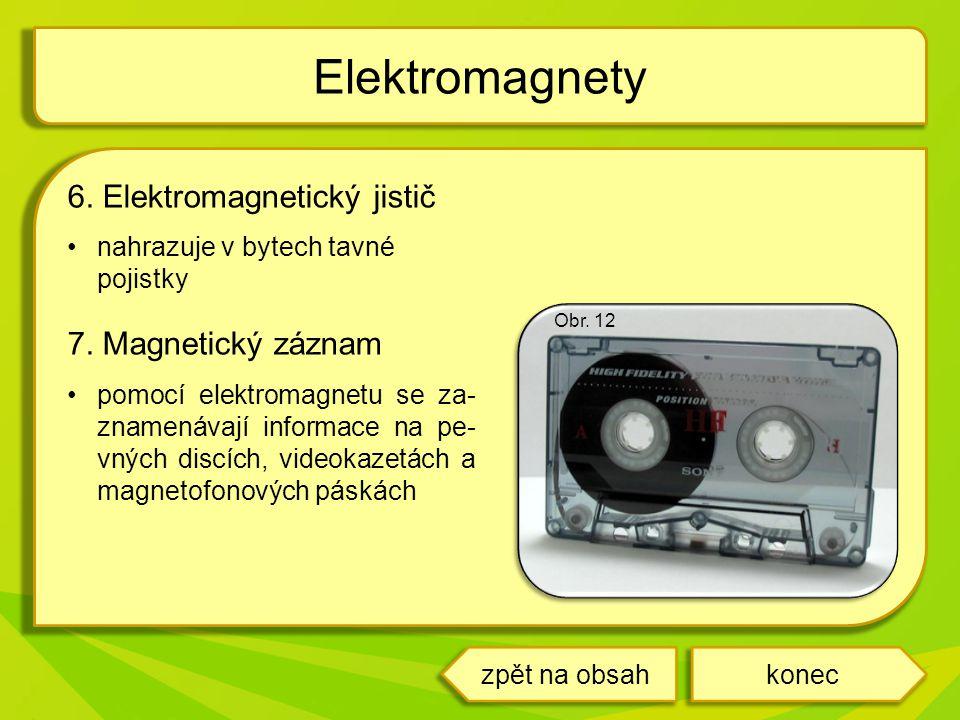 6.Elektromagnetický jistič nahrazuje v bytech tavné pojistky 7.