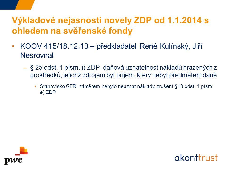 Výkladové nejasnosti novely ZDP od 1.1.2014 s ohledem na svěřenské fondy KOOV 415/18.12.13 – předkladatel René Kulínský, Jiří Nesrovnal –§ 25 odst. 1