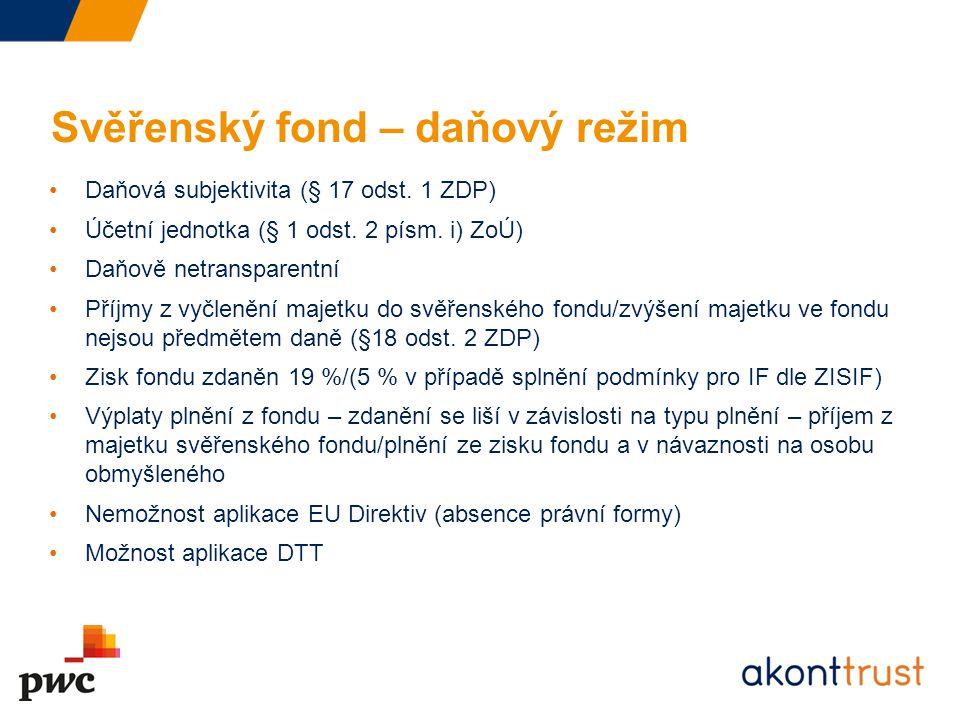 Svěřenský fond – daňový režim Daňová subjektivita (§ 17 odst. 1 ZDP) Účetní jednotka (§ 1 odst. 2 písm. i) ZoÚ) Daňově netransparentní Příjmy z vyčlen