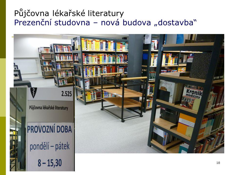 """Půjčovna lékařské literatury Prezenční studovna – nová budova """"dostavba"""" 18"""