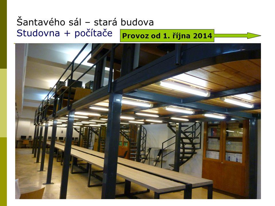 Šantavého sál – stará budova Studovna + počítače 26 Provoz od 1. října 2014