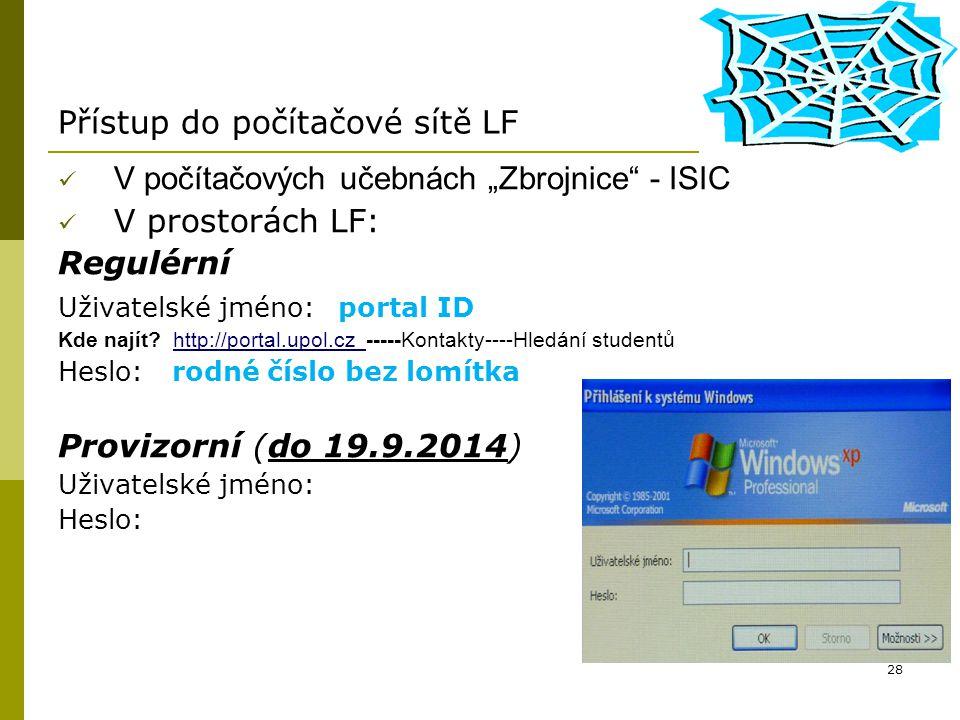 """28 Přístup do počítačové sítě LF V počítačových učebnách """"Zbrojnice"""" - ISIC V prostorách LF: Regulérní Uživatelské jméno: portal ID Kde najít? http://"""