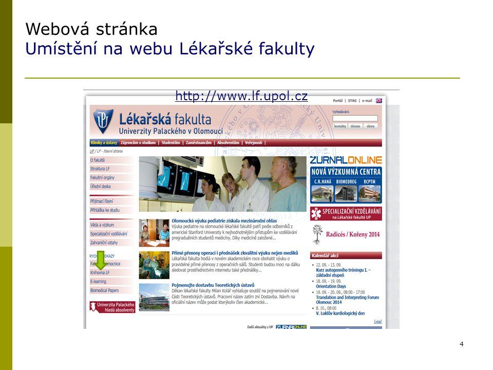 4 Webová stránka Umístění na webu Lékařské fakulty http://www.lf.upol.cz