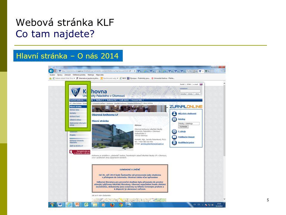 Webová stránka KLF Co tam najdete? 5 Hlavní stránka – O nás 2014