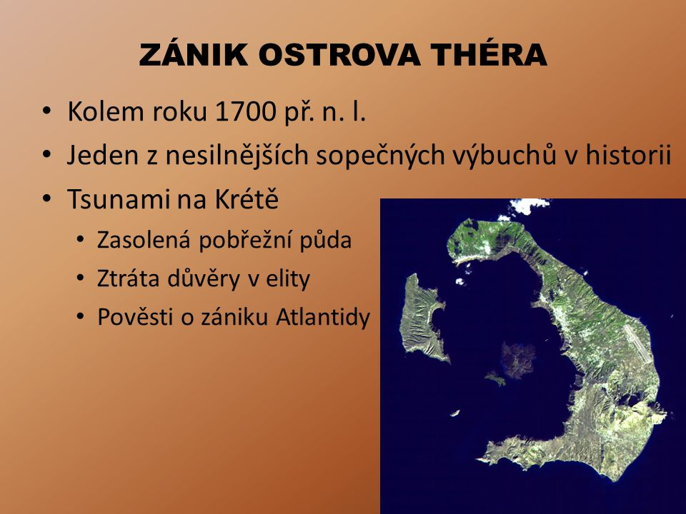 ZÁNIK OSTROVA THÉRA Kolem roku 1700 př.n. l.