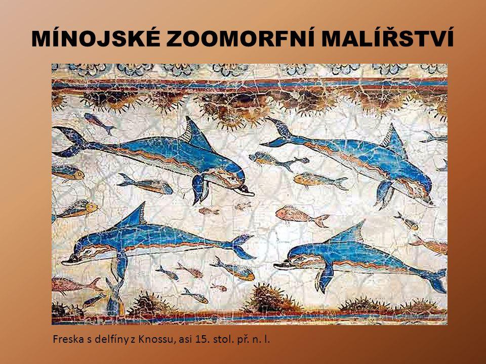 MÍNOJSKÉ ZOOMORFNÍ MALÍŘSTVÍ Freska s delfíny z Knossu, asi 15. stol. př. n. l.