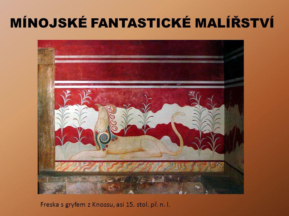 MÍNOJSKÉ FANTASTICKÉ MALÍŘSTVÍ Freska s gryfem z Knossu, asi 15. stol. př. n. l.