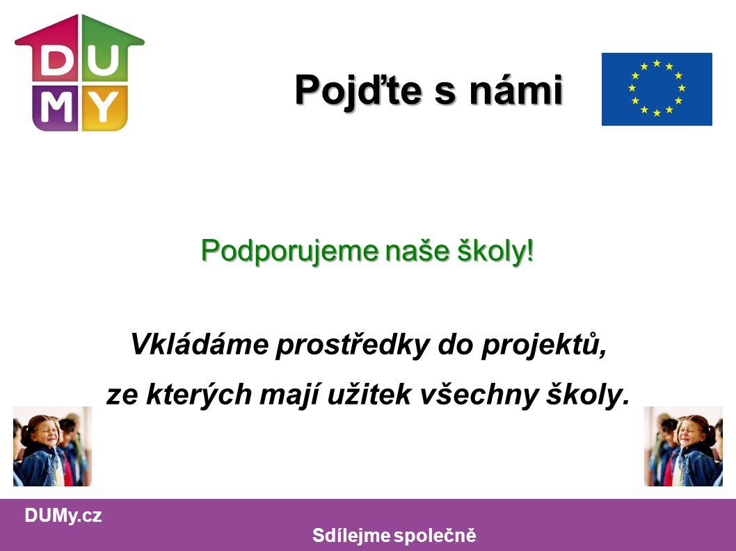 DUMy.cz Sdílejme společně Pojďte s námi Podporujeme naše školy.