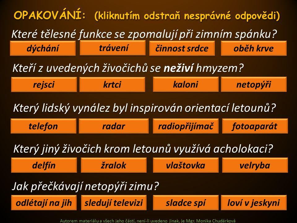 Autorem materiálu a všech jeho částí, není-li uvedeno jinak, je Mgr. Monika Chudárková Které tělesné funkce se zpomalují při zimním spánku? dýchání ob