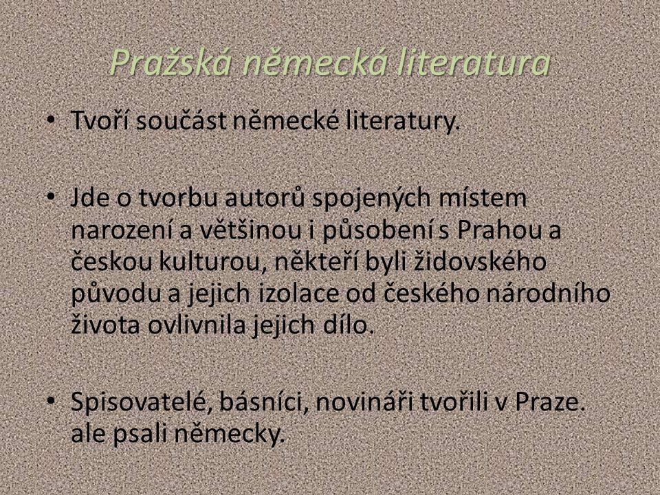 Pražská německá literatura Tvoří součást německé literatury.