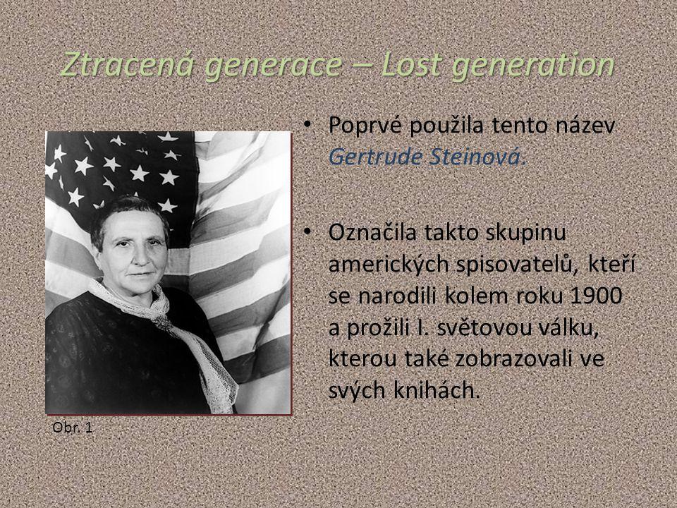 Ztracená generace – Lost generation Poprvé použila tento název Gertrude Steinová.