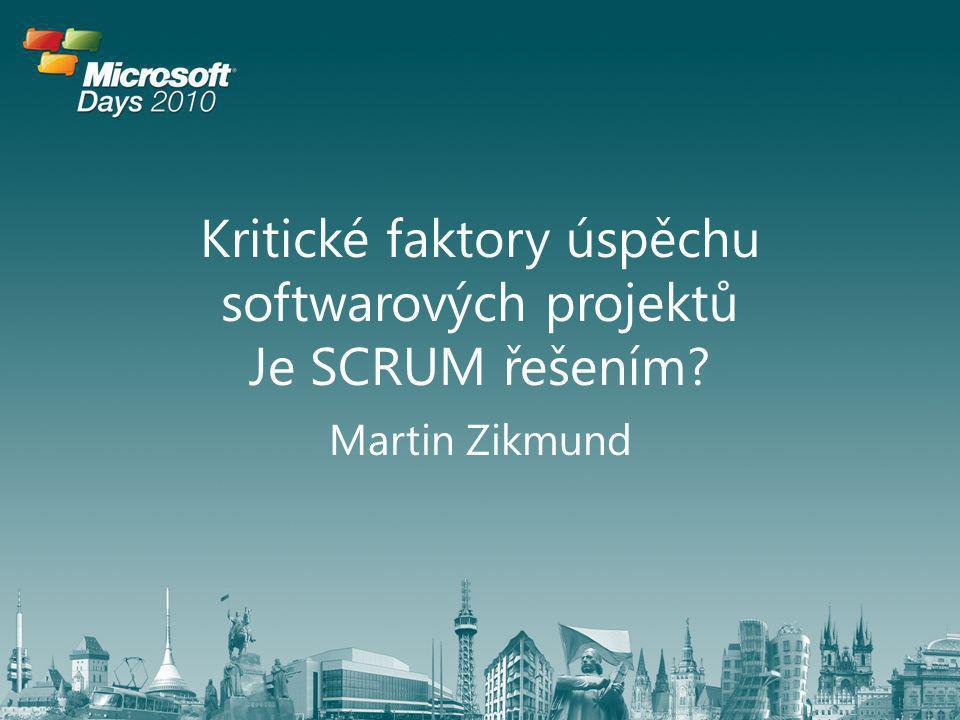 Kritické faktory úspěchu softwarových projektů Je SCRUM řešením? Martin Zikmund