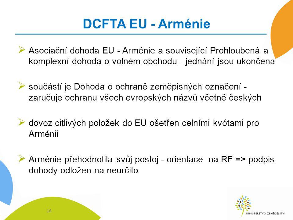 DCFTA EU - Arménie  Asociační dohoda EU - Arménie a související Prohloubená a komplexní dohoda o volném obchodu - jednání jsou ukončena  součástí je
