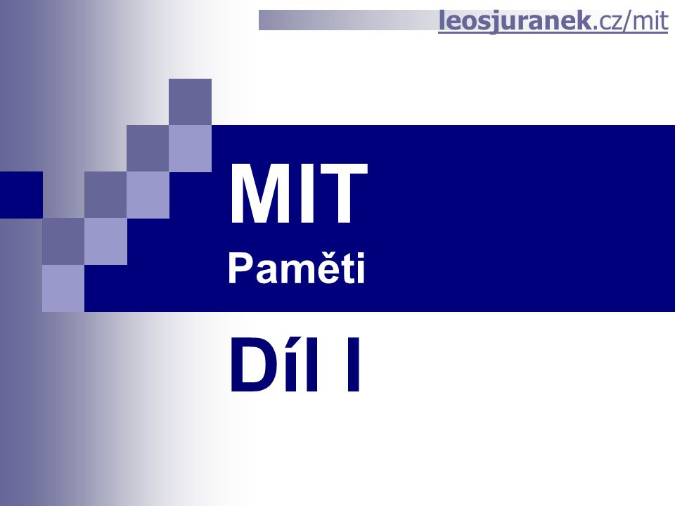 MIT Paměti Díl I leosjuranek.cz/mit
