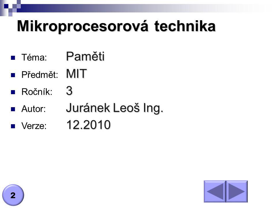 Paměti Téma: Paměti MIT Předmět: MIT 3 Ročník: 3 Juránek Leoš Ing.