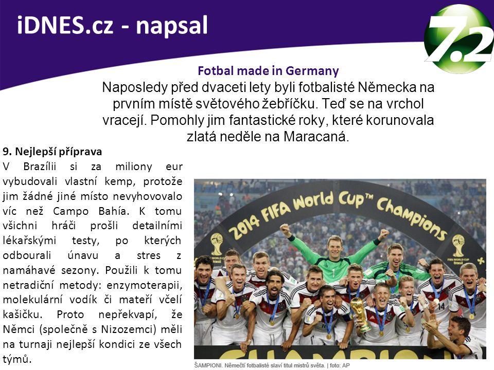 Fotbal made in Germany Naposledy před dvaceti lety byli fotbalisté Německa na prvním místě světového žebříčku.