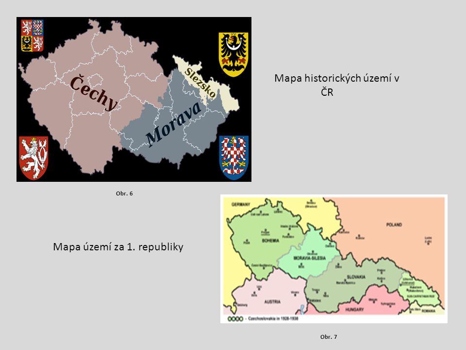 Mapa historických území v ČR Obr. 6 Obr. 7 Mapa území za 1. republiky