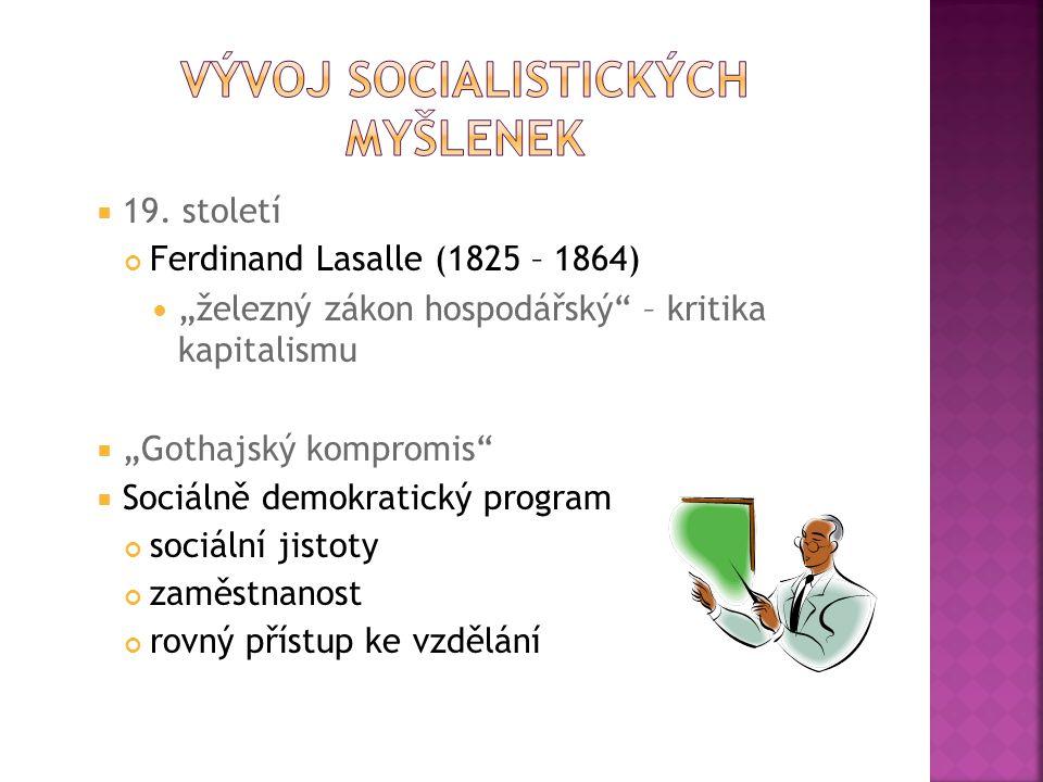  communis – společný, obecný  výrazná kritika kapitalismu  vychází z myšlenky beztřídní společnosti a sociální rovnosti  představa společnosti založené na kolektivním vlastnictví  utopická ideologie – nereálnost cíle