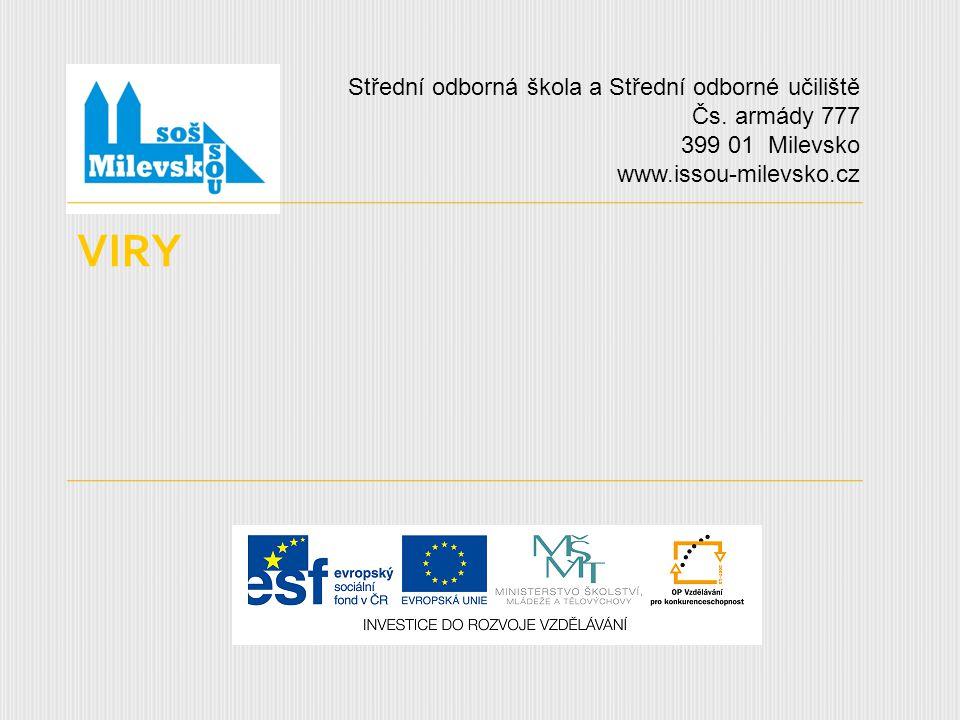 VIRY Střední odborná škola a Střední odborné učiliště Čs. armády 777 399 01 Milevsko www.issou-milevsko.cz