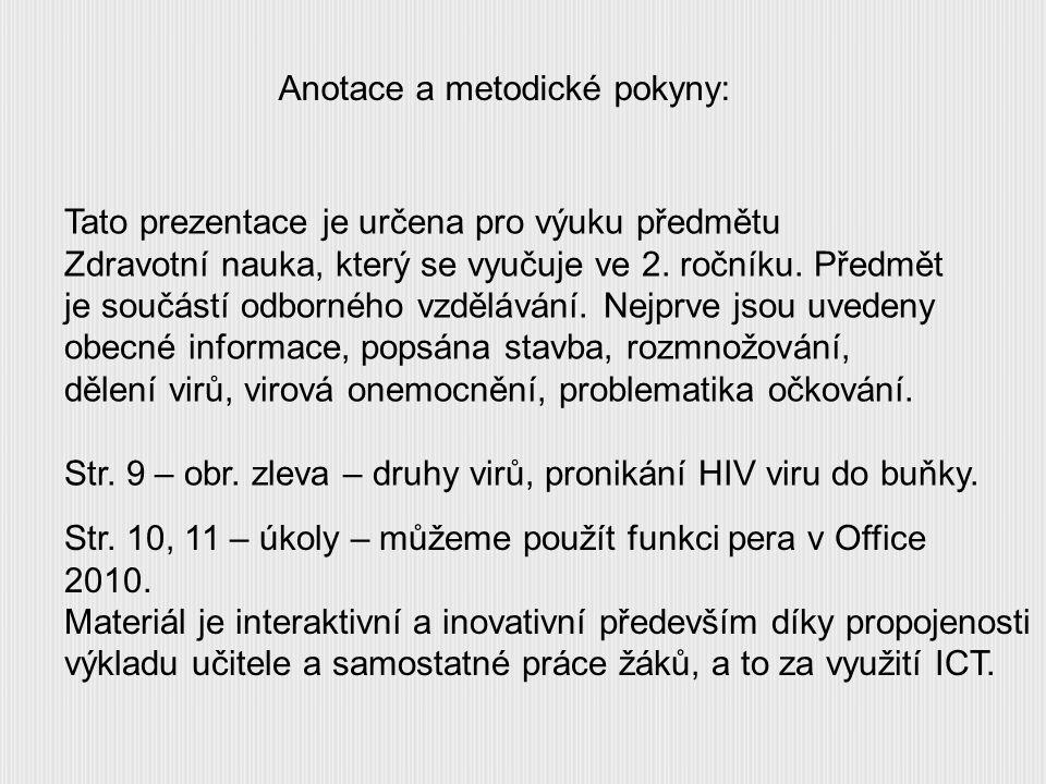 Anotace a metodické pokyny: Tato prezentace je určena pro výuku předmětu Zdravotní nauka, který se vyučuje ve 2. ročníku. Předmět je součástí odbornéh