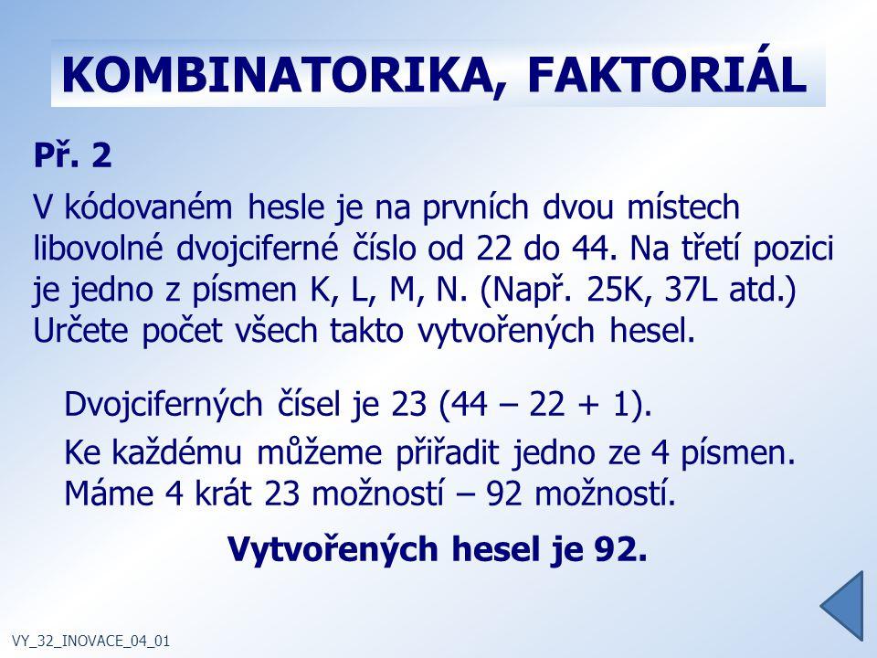 KOMBINATORIKA, FAKTORIÁL Př.