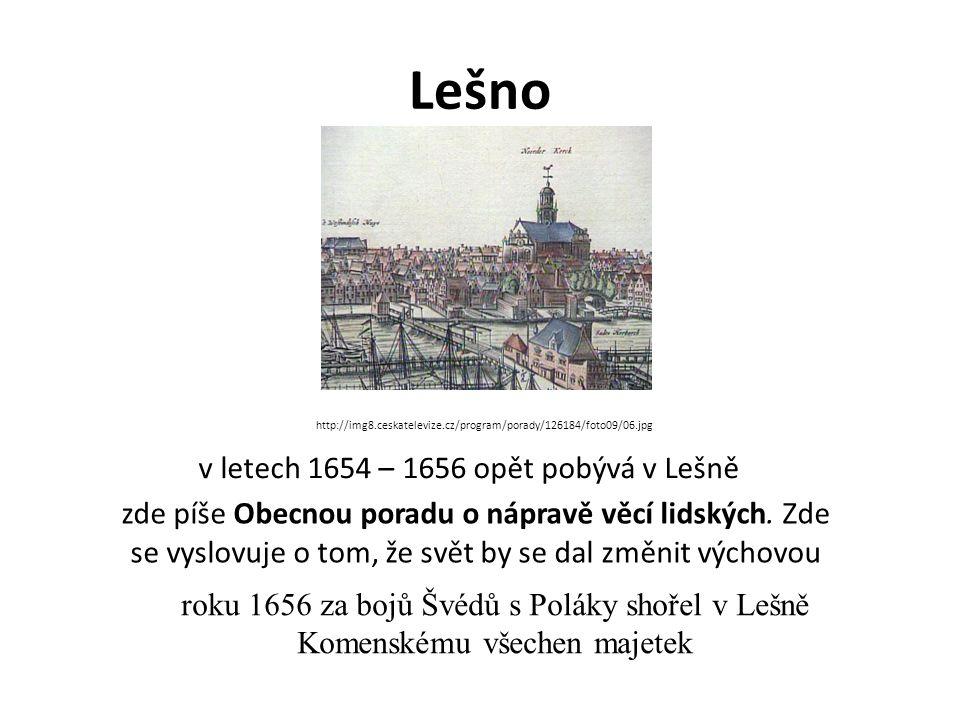 Lešno v letech 1654 – 1656 opět pobývá v Lešně zde píše Obecnou poradu o nápravě věcí lidských.