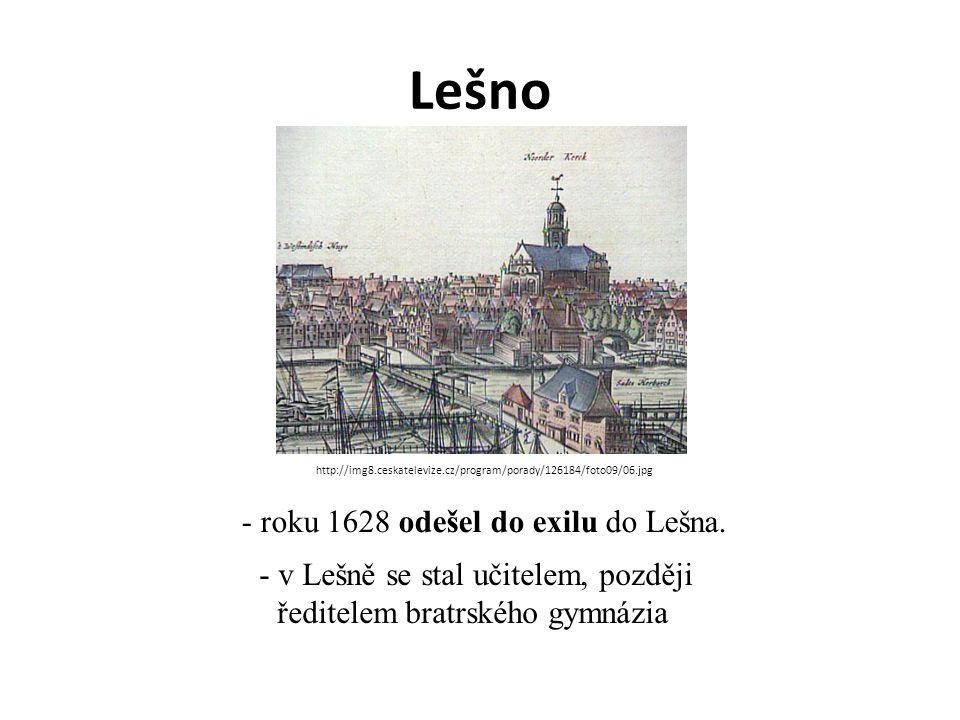 Lešno - roku 1628 odešel do exilu do Lešna.