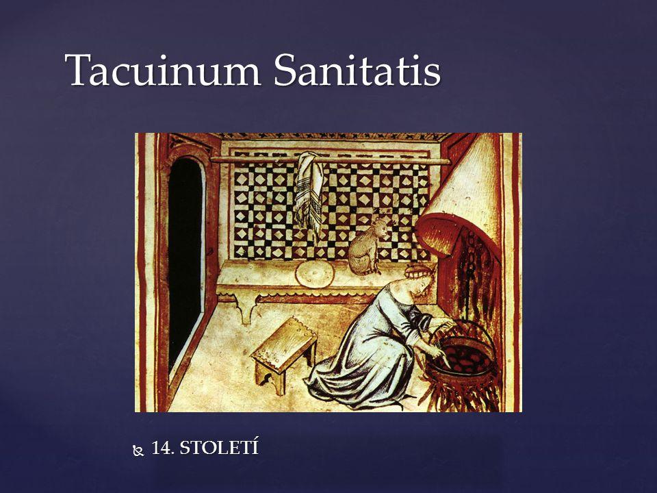 {  14. STOLETÍ Tacuinum Sanitatis