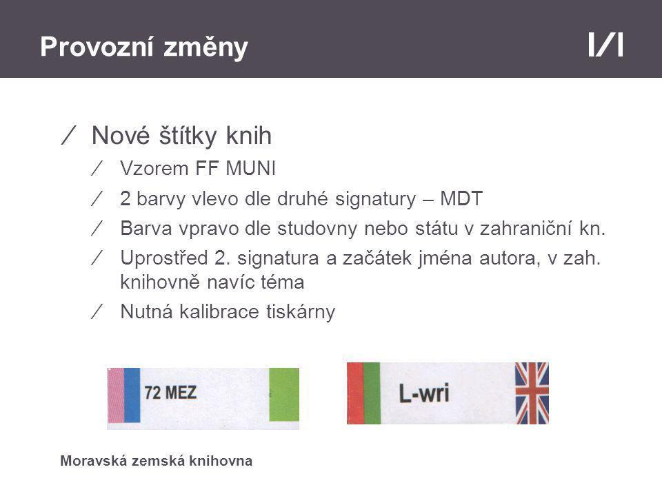 Moravská zemská knihovna Provozní změny ⁄Nové štítky knih ⁄Vzorem FF MUNI ⁄2 barvy vlevo dle druhé signatury – MDT ⁄Barva vpravo dle studovny nebo státu v zahraniční kn.
