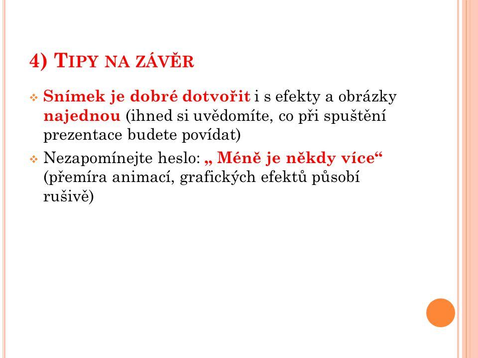 P OUŽITÉ ZDROJE : http://is.muni.cz/th/79261/pedf_b/Bakalarska_prace_pow erpoint_a.pdf Didaktické poznámky: Tato prezentace slouží jako vodítko nebo průvodce pro žáky 6.,7.,8.