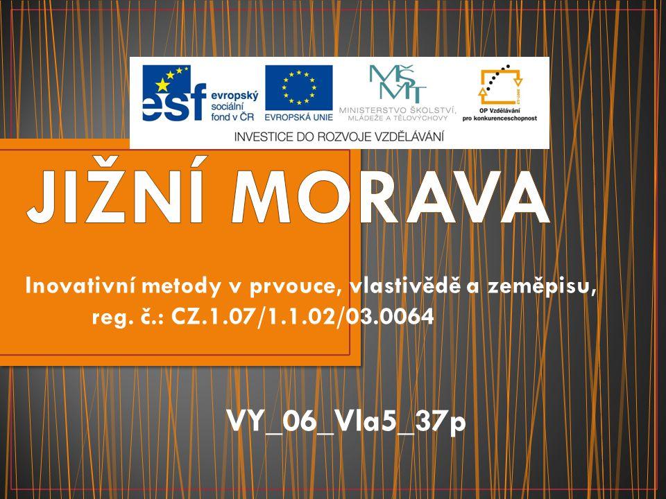 VY_06_Vla5_37p Inovativní metody v prvouce, vlastivědě a zeměpisu, reg. č.: CZ.1.07/1.1.02/03.0064