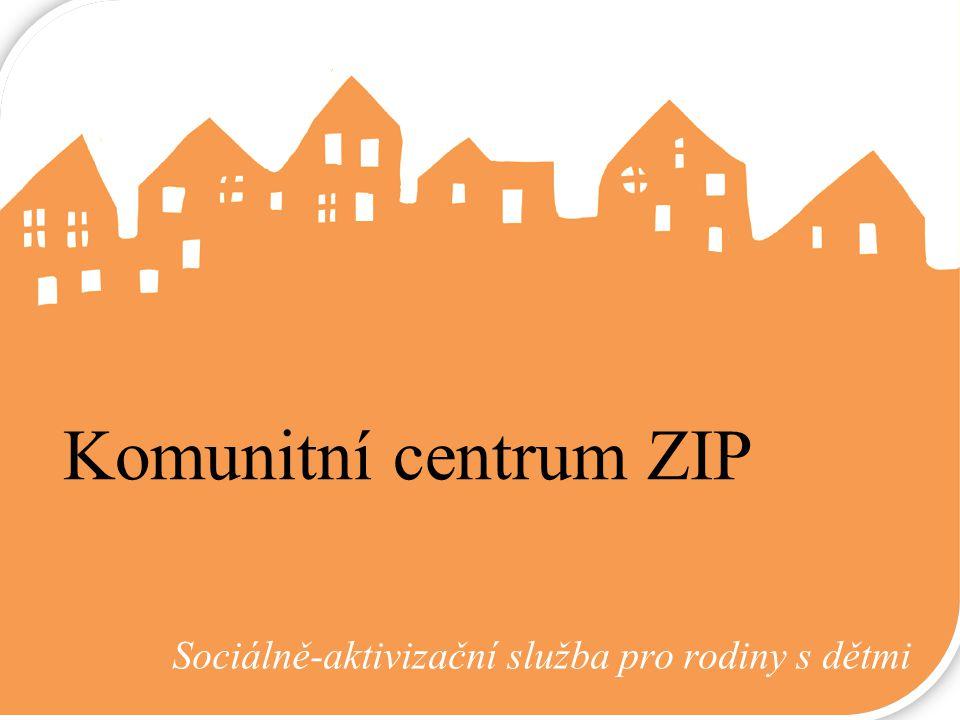 Komunitní centrum ZIP Sociálně-aktivizační služba pro rodiny s dětmi