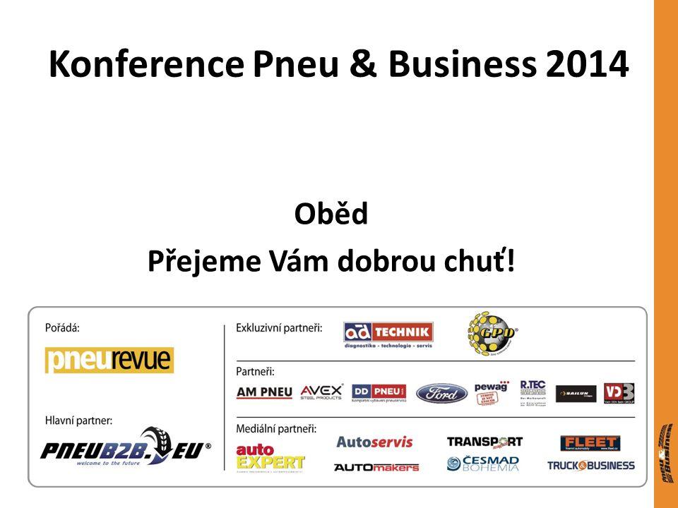 Konference Pneu & Business 2014 Oběd Přejeme Vám dobrou chuť!